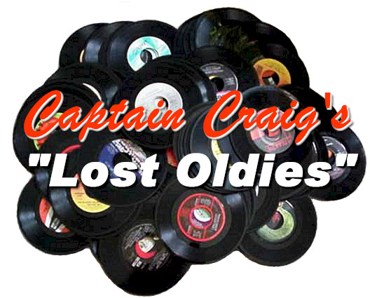 Captain Craig's LOST OLDIES!